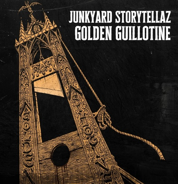 Junkyard Storytellaz - Golden Guillotine. 2018